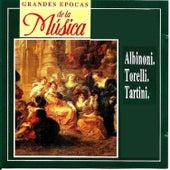 Grandes Epocas de la Música, Albinoni, Torelli, Tartini by Various Artists