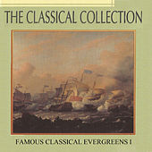 The Classical Collection, Famous Classical Evergreens I by Various Artists