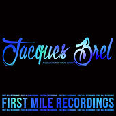 Jacques Brel - A Collection of Great Songs by Jacques Brel