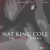 Nat King Cole - The Red Poppy Classics von Nat King Cole