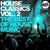 House Classics Vol. 2 - The Best of House Music by Various Artists