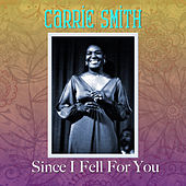 Since I Fell for You by Carrie Smith