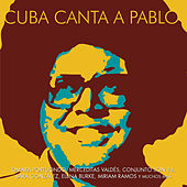 Cuba Canta a Pablo by Various Artists