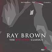 Ray Brown - The Red Poppy Classics de Ray Brown