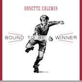 Bound To Be a Winner von Ornette Coleman