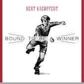 Bound To Be a Winner by Bert Kaempfert