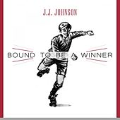 Bound To Be a Winner by J.J. Johnson