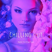 Chilling out - Music for Your Soul, Vol. 1 de Various Artists