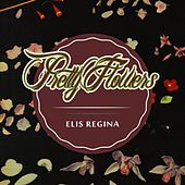 Pretty Flowers von Elis Regina