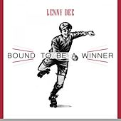 Bound To Be a Winner by Lenny Dee