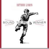 Bound To Be a Winner von Arthur Lyman