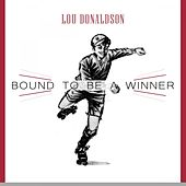 Bound To Be a Winner by Lou Donaldson