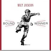 Bound To Be a Winner by Milt Jackson