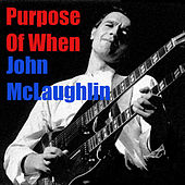 Purpose Of When de John McLaughlin