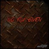 No Fux Given von Steve Smoke