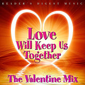 Love Will Keep Us Together: The Valentine Mix by Various Artists