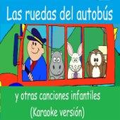 Las ruedas del autobús y otras canciones infantiles en español (Karaoke versión) von YLEE Kids