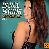 Dance Factor Electronic Mix, Vol. 1 by Various Artists