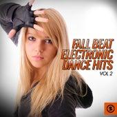 Fall Beat Electronic Dance Hits, Vol. 2 de Various Artists