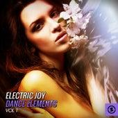Electric Joy Dance Elements, Vol. 1 von Various Artists