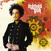 You Are The Music by Mamas Gun