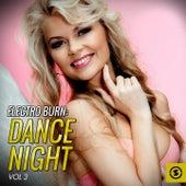 Electro Burn: Dance Night, Vol. 3 de Various Artists