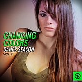 Changing Colors Dance Season, Vol. 3 by Various Artists