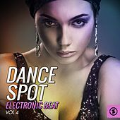 Dance Spot Electronic Beat, Vol. 4 by Various Artists