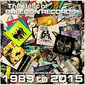 Best of Balloon Records 12 (The Ultimate Collection of Our Best Releases, 1989 to 2015) von Various Artists