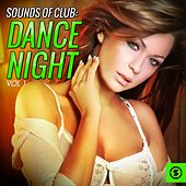 Sounds of Club Dance Night, Vol. 1 by Various Artists