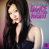 3 AM Sessions: Dance Night, Vol. 2 by Various Artists