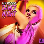 3 AM Sessions: Dance Night, Vol. 1 by Various Artists