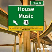 Road to House Music, Vol. 18 von Various Artists