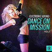 Electronic Sound: Dance on Mission, Vol. 2 by Various Artists