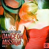 Electronic Sound: Dance on Mission, Vol. 3 by Various Artists
