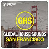 Global House Sounds - San Francisco de Various Artists