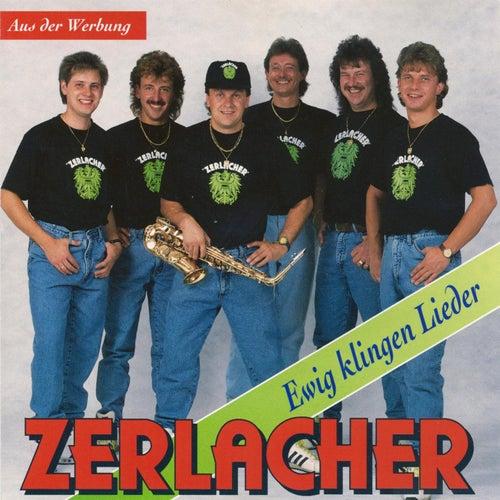 Ewig klingen Lieder by Die Zerlacher