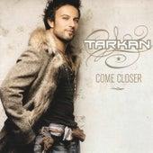 Come Closer von Tarkan