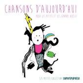 Chansons d'aujourd'hui pour les petits et les grands aussi !, vol. 1 von Various Artists