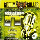 Riddim Ruller (Drop It) by Various Artists