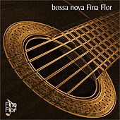 Bossa Nova Fina Flor de Various Artists