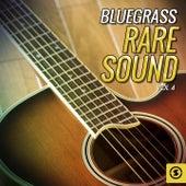 Bluegrass Rare Sound, Vol. 4 by Various Artists