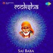 Moksha: Sai Baba by Various Artists