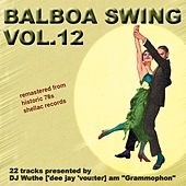 Balboa Swing, Vol. 12 (DJ Wuthe am Grammophon) by Various Artists