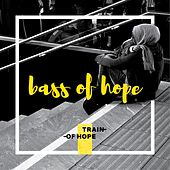 Bass of Hope (Train of Hope) von Various Artists