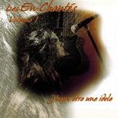 Les En-Chantés, Vol.1 (J'veux être une idole) von Various Artists