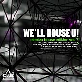 We'll House U! - Electro House Edition, Vol. 7 von Various Artists