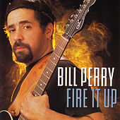 Fire It Up by Bill Perry