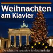 Weihnachten am Klavier - Die schönsten deutschen Weihnachtslieder von Various Artists