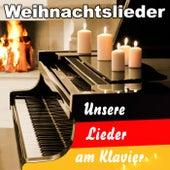 Weihnachtslieder - Unsere Lieder am Klavier by Various Artists